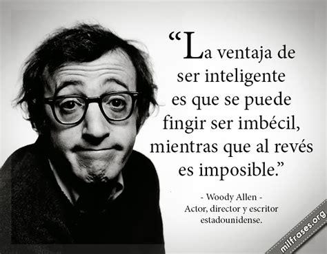 La ventaja de ser inteligente es que se puede fingir ser ...