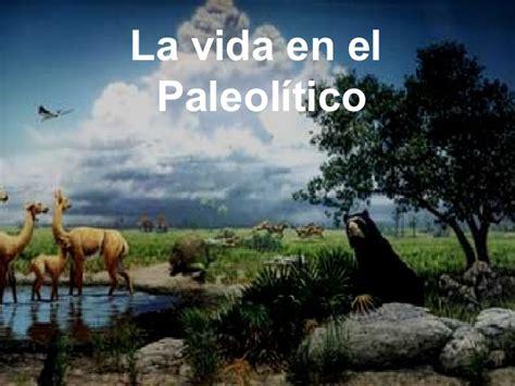 La Vida En El PaleolíTico Ok