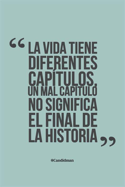 La vida tiene diferentes capítulos, un mal capítulo no ...