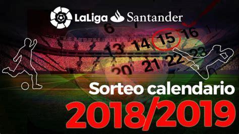 LaLiga Santander: Sorteo del calendario Liga 2018 2019 ...