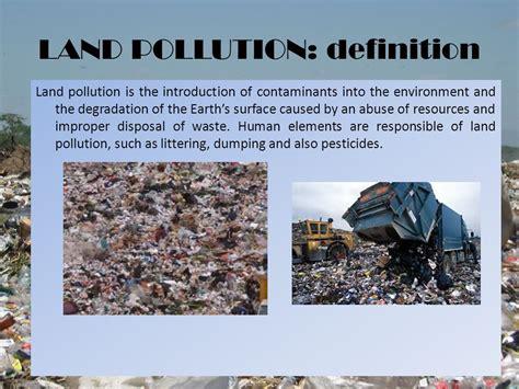LAND POLLUTION: definition   ppt video online download