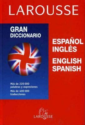 Larousse Gran diccionario - español/inglés - english/spanish