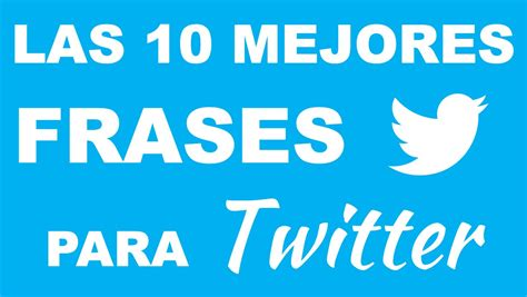 Las 10 mejores frases para TWITTER   YouTube