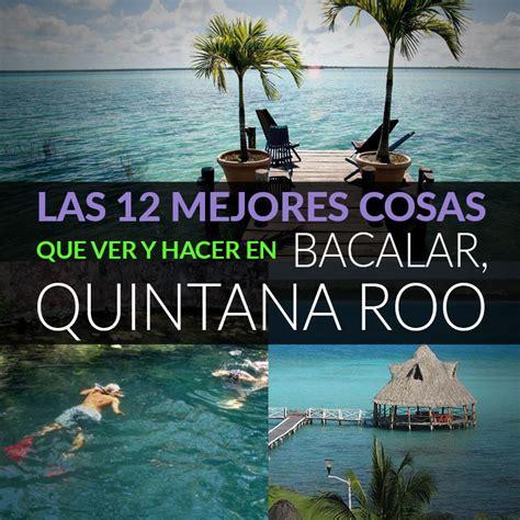 Las 12 Mejores Cosas Que Ver Y Hacer En Bacalar, Quintana ...