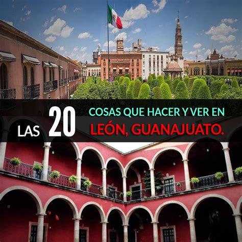Las 20 Cosas Que Hacer Y Ver En León, Guanajuato   Tips ...