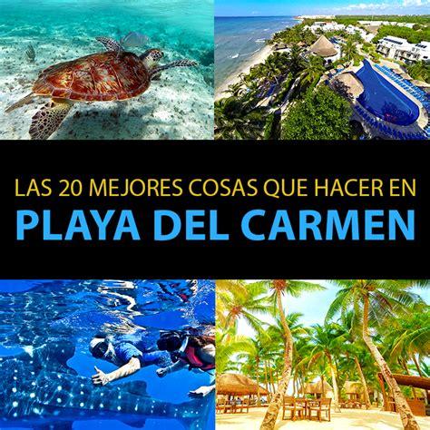 Las 20 Mejores Cosas Que Hacer Y Ver En Playa del Carmen ...
