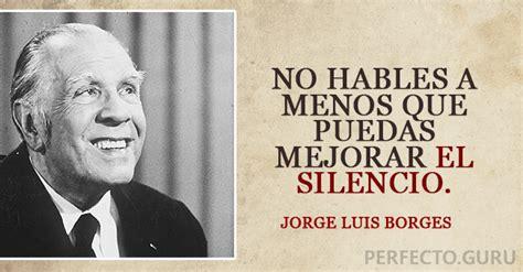 Las 20 mejores frases de Jorge Luis Borges