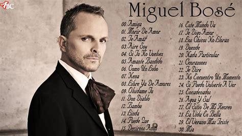 Las 30 Mejores canciones de Miguel Bosé - Miguel Bosé Sus ...