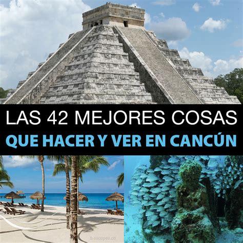 Las 42 Mejores Cosas Que Hacer Y Ver En Cancún   Tips Para ...
