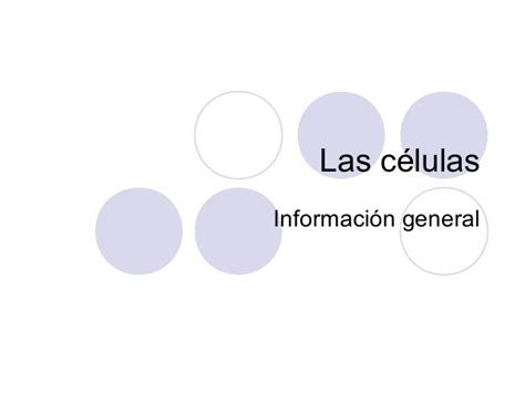 Las celulas información general