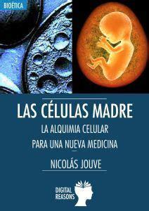 Las células madre : alquimia celular para una nueva ...