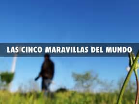 LAS CINCO MARAVILLAS DEL MUNDO by Anabely Ramirez