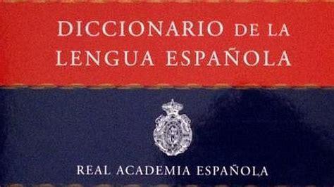 Las diez palabras más buscadas en España en el diccionario ...