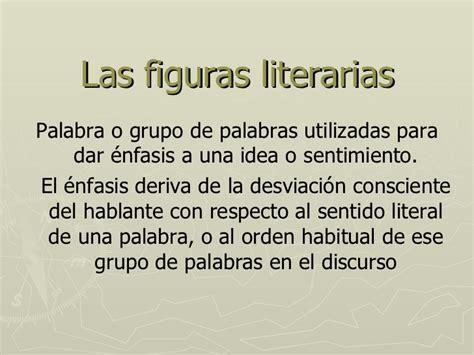 Las Figuras Literarias  Retóricas