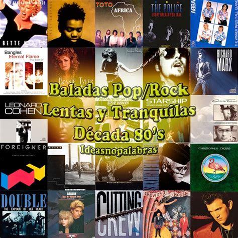 Las Mejores Canciones Tranquilas de los 80′s   Ideasnopalabras