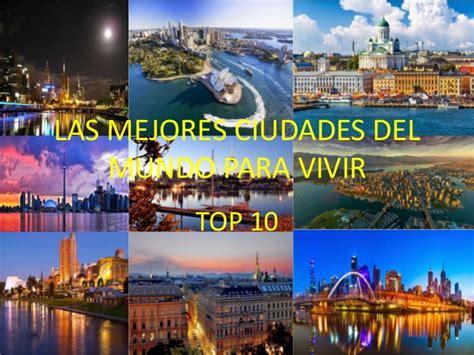 Las mejores ciudades del mundo para vivir top 10