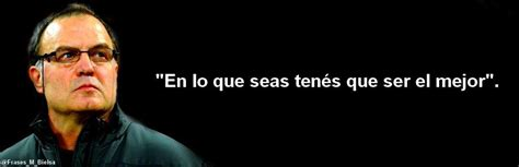 Las mejores frases de Marcelo Bielsa   Deportes   Taringa!
