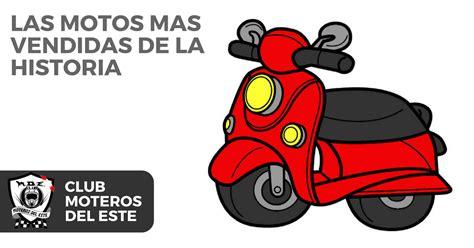 Las motos más vendidas de la historia   Moteros del Este