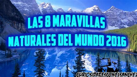 Las Nuevas 8 Maravillas Naturales Del Mundo 2016. Top ...