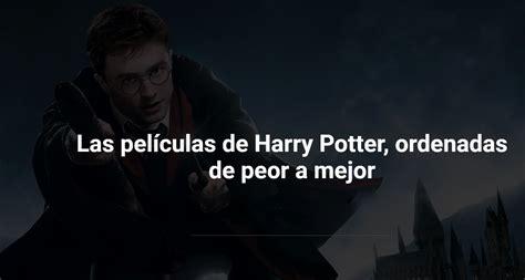 Las películas de Harry Potter ordenadas de peor a mejor
