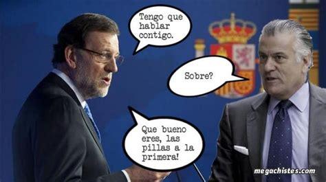Le dice Rajoy a Barcenas: - Tengo que ...
