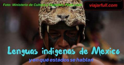 Lenguas indígenas de México y en qué estado se hablan