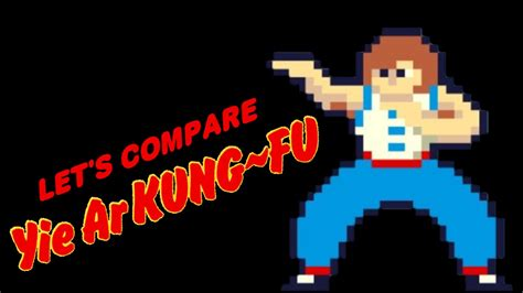 Let's Compare ( Yie Ar Kung-Fu ) - YouTube
