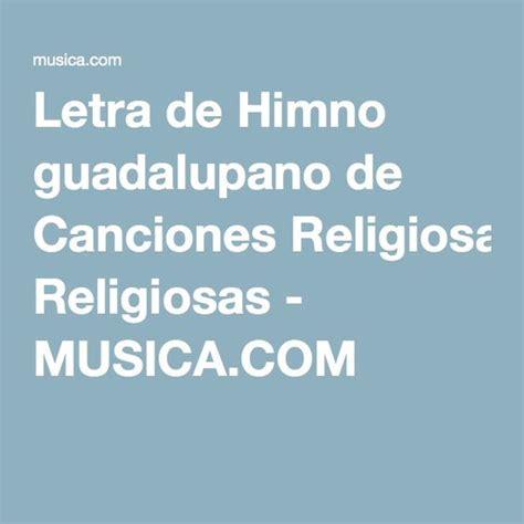 Letra de Himno guadalupano de Canciones Religiosas ...