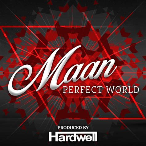 Letra de Perfect World (Prod. By Hardwell) de Maan ...