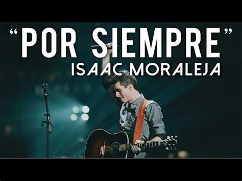 Letra Por Siempre Isaac Moraleja De Cancion