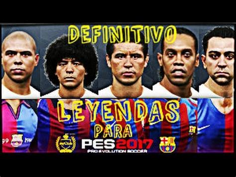 LEYENDAS de BARCELONA (DEFINITIVO) para PES 2017 PC - YouTube