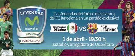 Leyendas México vs Leyendas Barcelona en VIVO | Amistoso 1 ...
