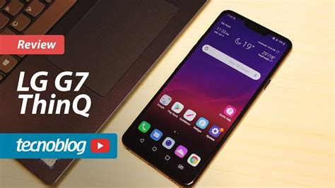 LG G7 ThinQ   Review Tecnoblog   YouTube