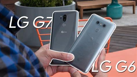 LG G7 ThinQ vs LG G6: first look   YouTube