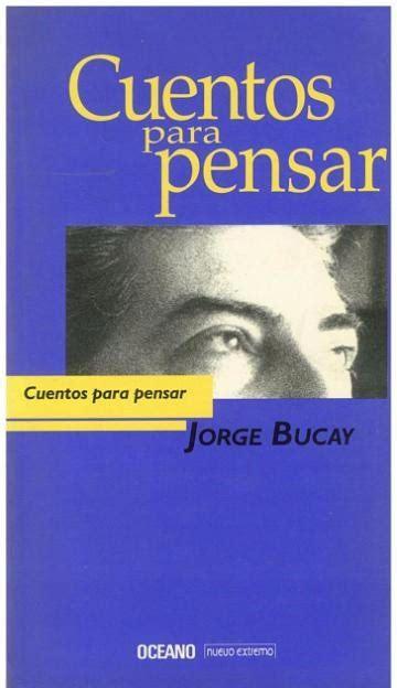 Libro, Cuentos Para Pensar De Jorge Bucay.   Bs. 1.950,00 ...
