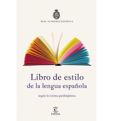 Libro de estilo de la lengua española - Letras de la Real ...