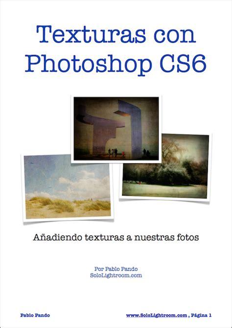 Libro electrónico: Texturas con Photoshop CS6 | Solo Lightroom