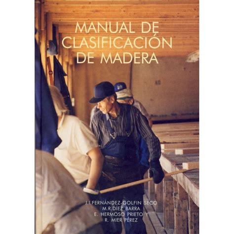 Libro MANUAL DE CLASIFICACION DE LA MADERA   Libros ...