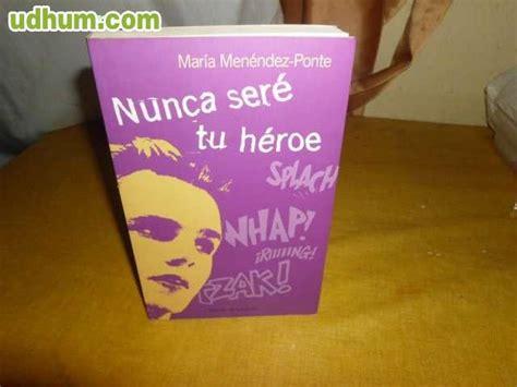 LIBRO NUNCA SERE TU HEROE 1