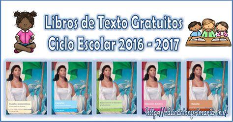 Libros de Texto Gratuitos Ciclo Escolar 2016 – 2017 ...