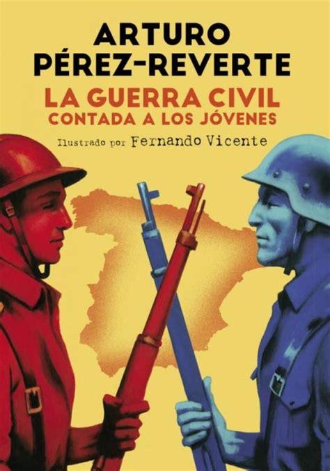 Libros: La absurda guerra de Pérez-Reverte. Noticias de ...