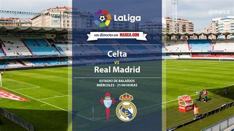 Liga Santander: Celta vs Real Madrid aplazado: Horario y ...
