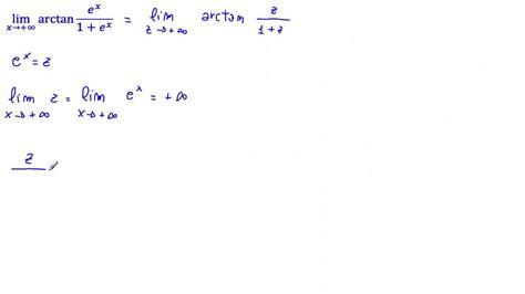 Limite   cambiamento di variabile: lim arctan [ e^x / 1+e ...