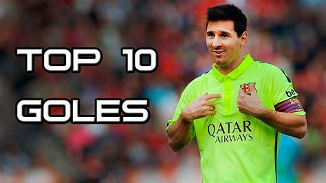 Lionel Messi   TOP 10 Los Mejores Goles  NUEVO    YouTube
