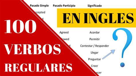 Lista de los 100 verbos regulares más usados en inglés ...