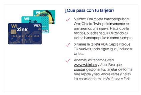 ¡Llegó el día! Bancopopular-e cambia a WiZink ¿Qué ...