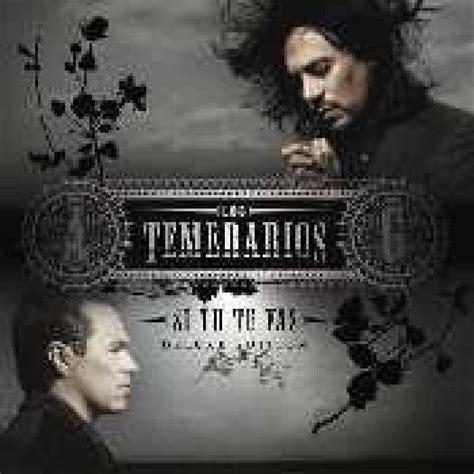 LOCO POR TI Letra Los Temerarios canción Música 2009