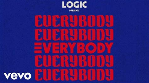 Logic - Everybody (Audio) - YouTube
