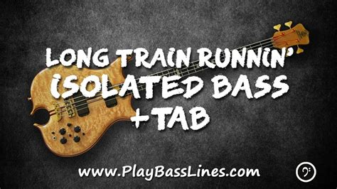 Long Train Runnin    Isolated Bass + TAB   YouTube