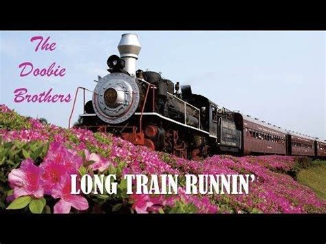 Long Train Runnin' The Doobie Brothers (TRADUÇÃO) HD ...